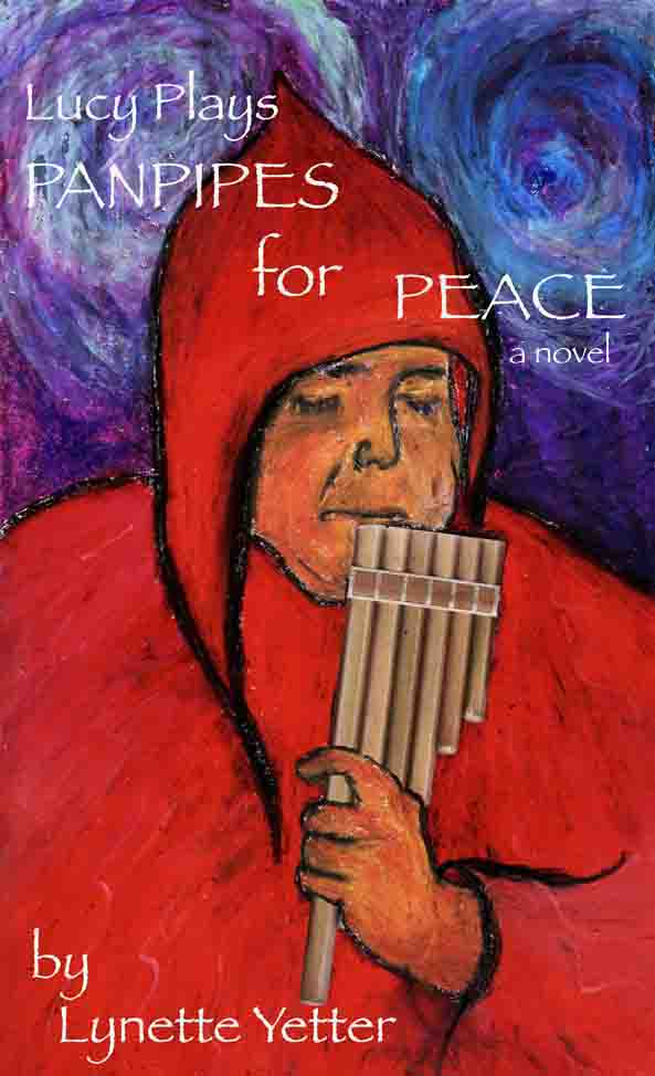 Cover Art, Lucy Plays Panpipes for                                 Peace, a novel by Lynette Yetter